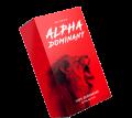 Alphadominant – você finalmente será capaz de satisfazer todas as mulheres